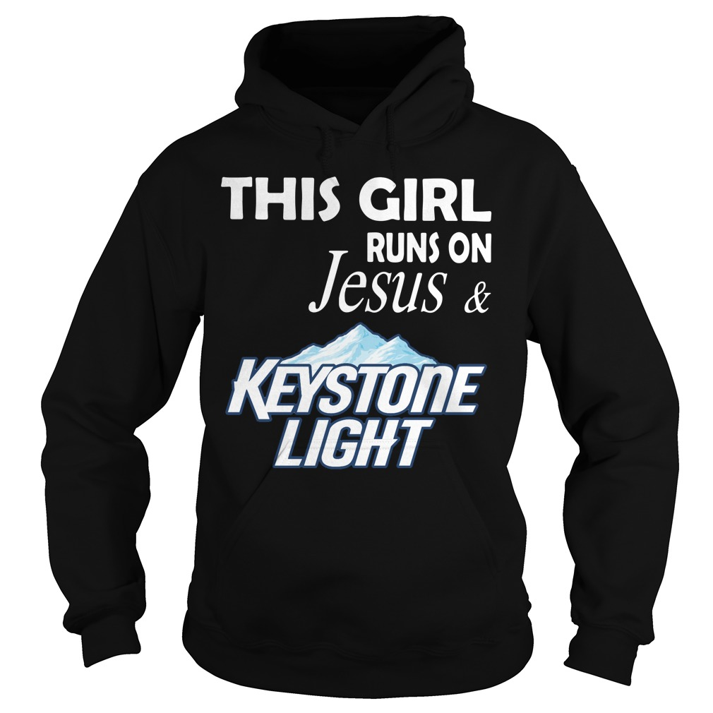 Official This girl runs on Jesus and Keystone Light Hoodie