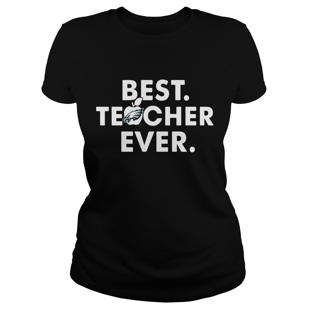 Philadelphia Eagles best teacher ever Ladies Tee