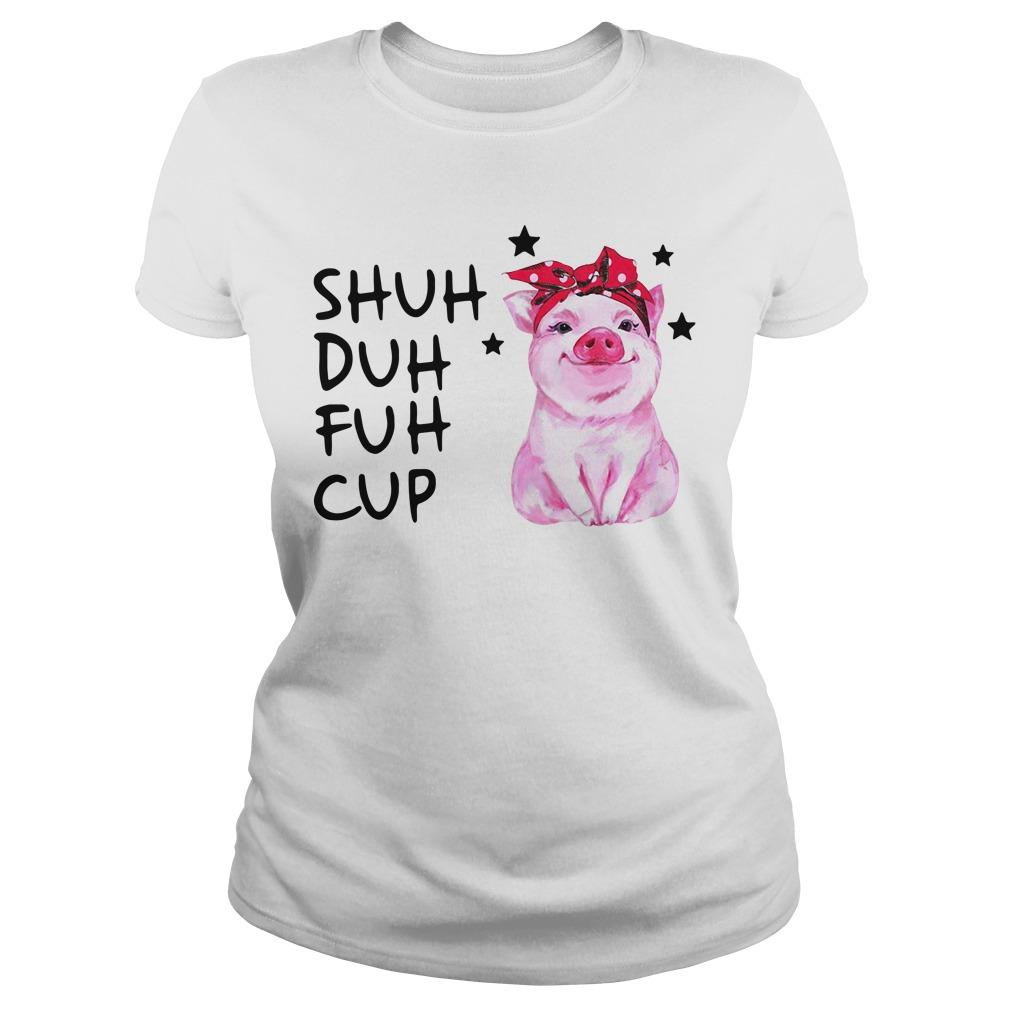 Pig wearing bandana shuh duh fuh cup Ladies Tee