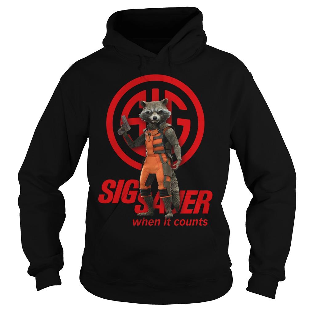 Rocket Raccoon SIG Sauer when it counts Hoodie