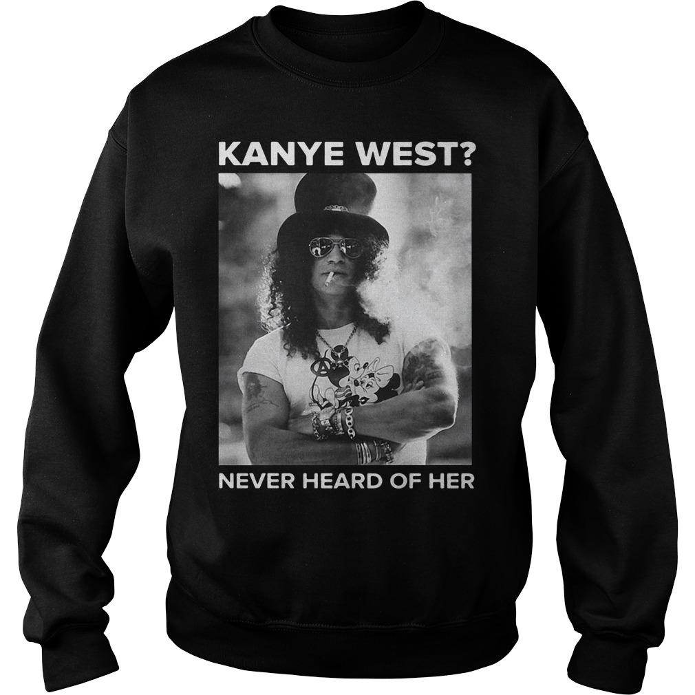 Slash Kanye West never heard of her Sweater