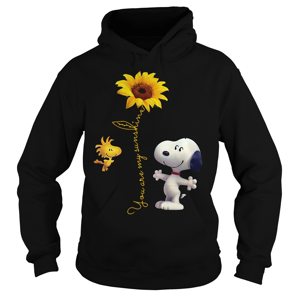 Snoopy and Woodstock you are my sunshine Hoodie