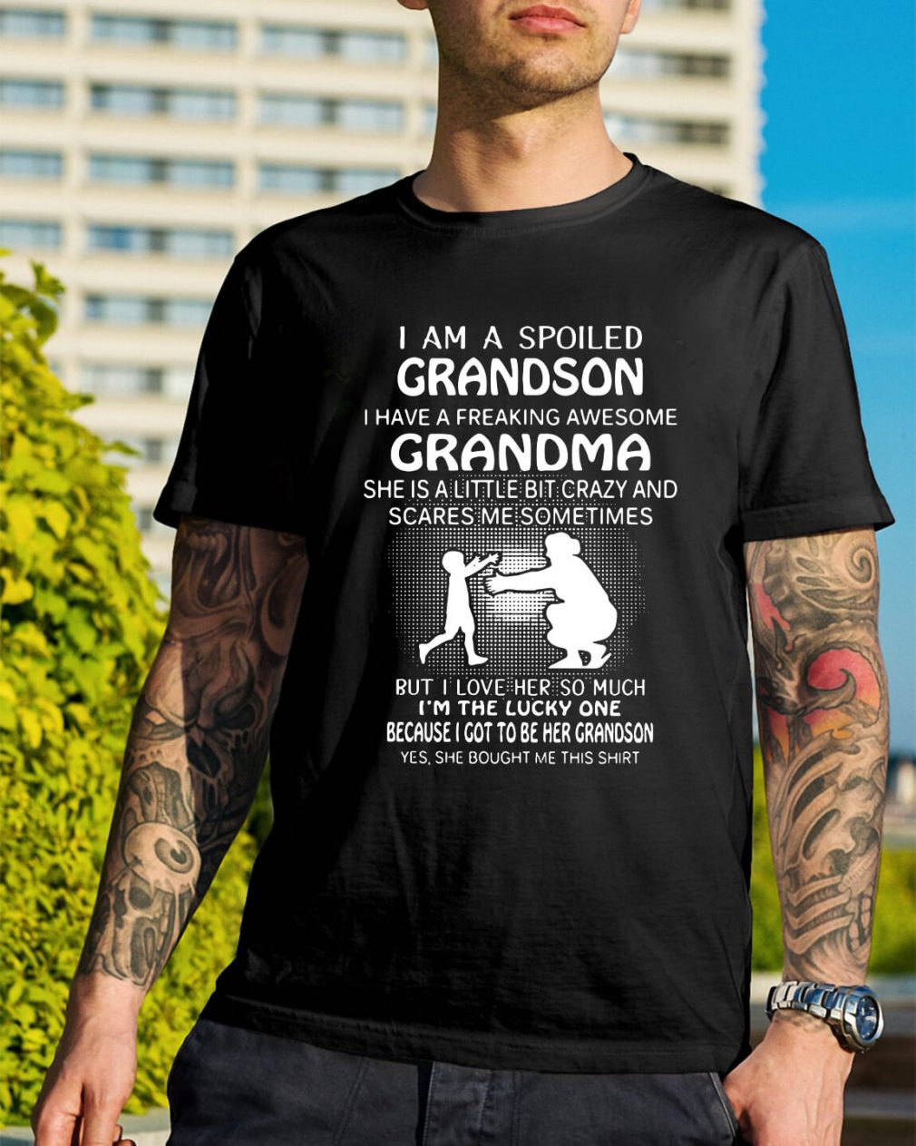 I am a spoiled grandson I have a freaking awesome grandma shirt
