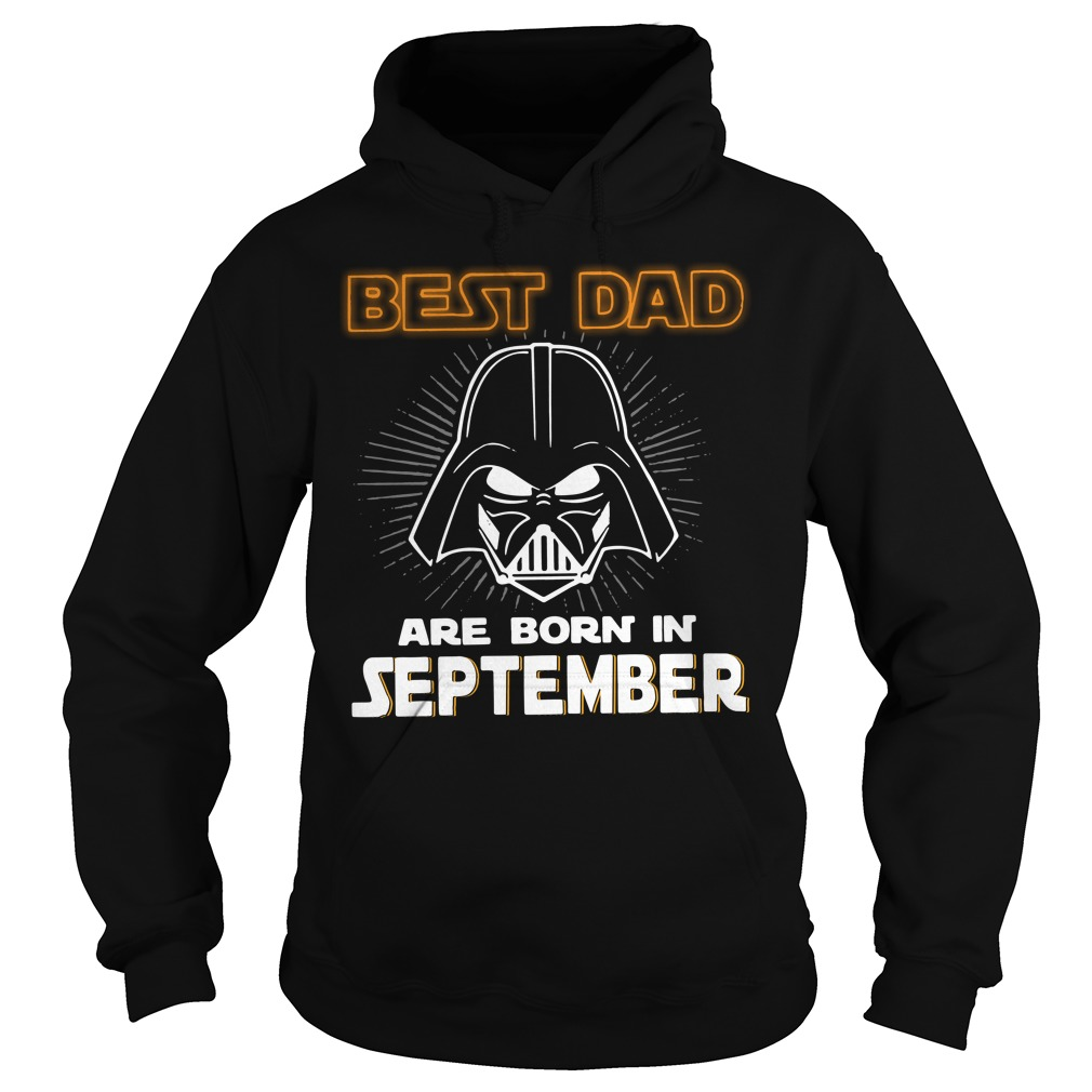 Star Wars Vader best dad are born in september Hoodie