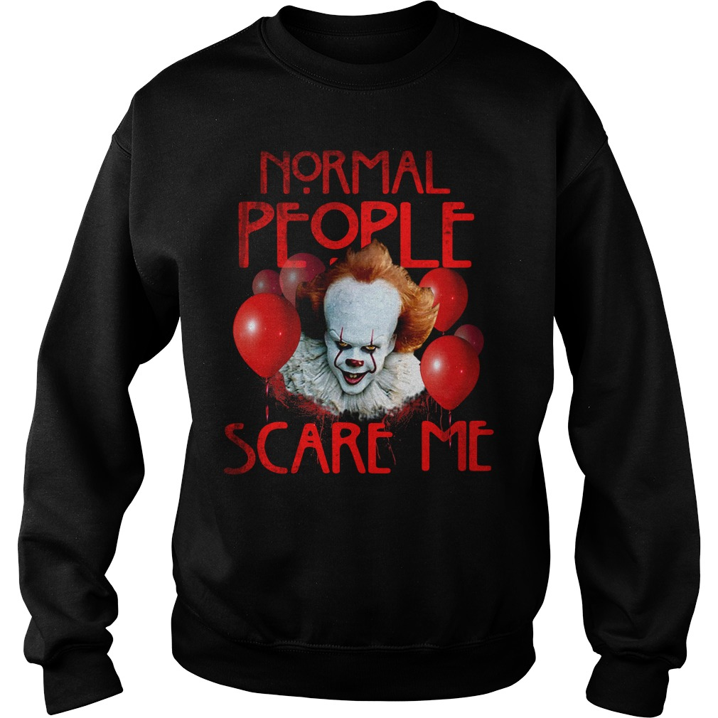 Stephen King's IT normal people scare me Sweater