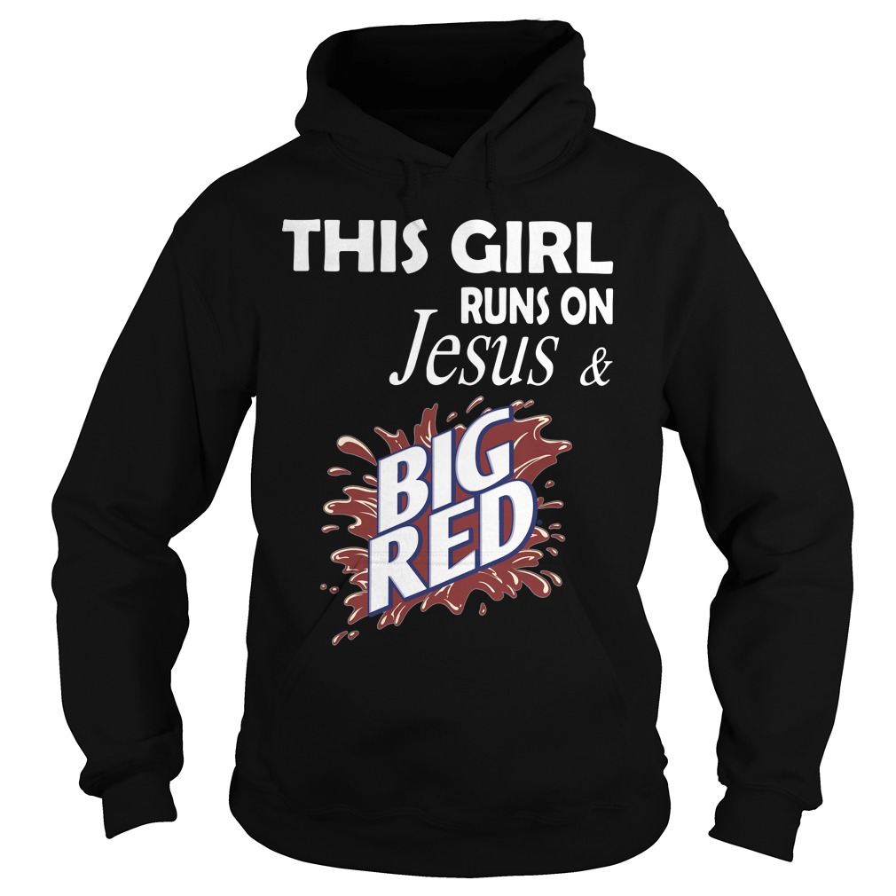 This girl runs on Jesus and Big Red Hoodie