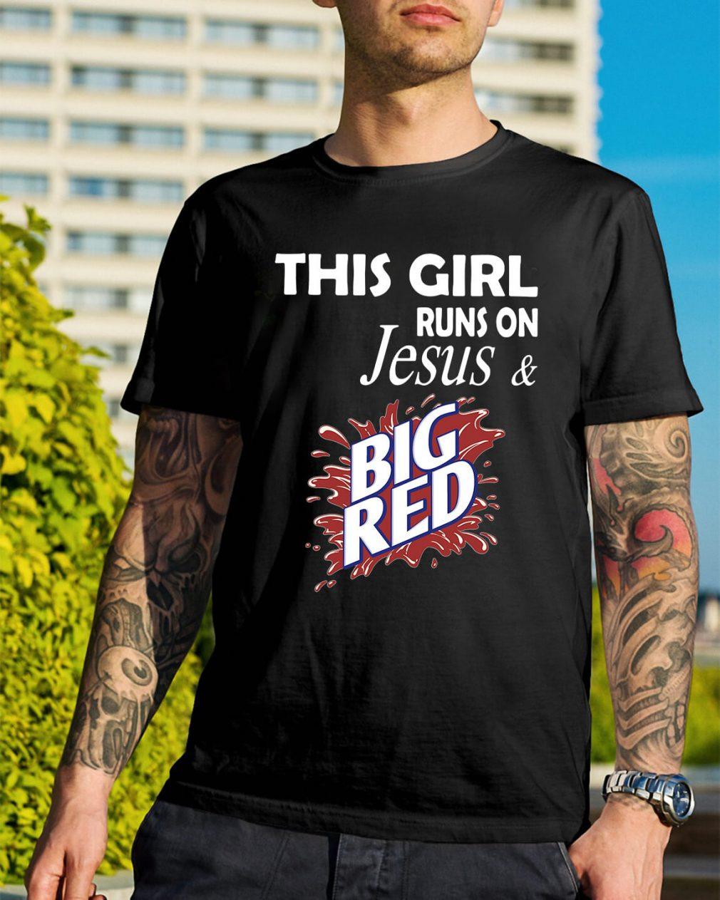 This girl runs on Jesus and Big Red shirt
