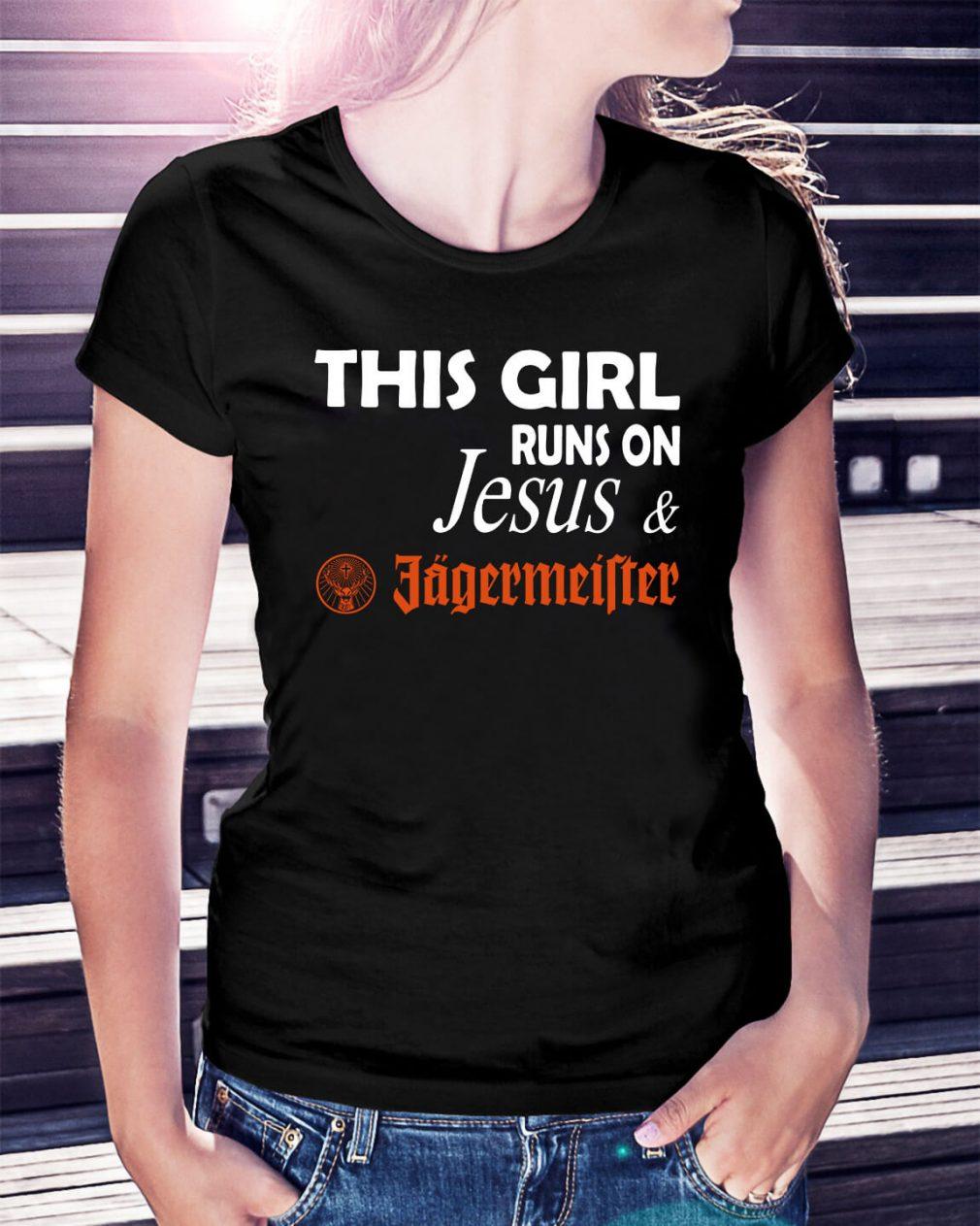 This girl runs on Jesus and Jagermeister Ladies Tee