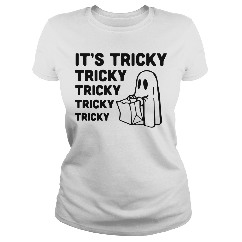 It's tricky tricky tricky tricky tricky Ladies Tee