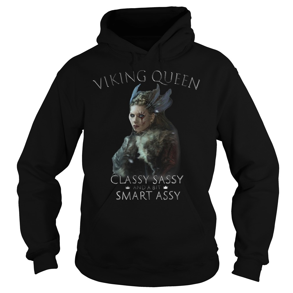 Viking queen classy sassy and a bit smart assy Hoodie