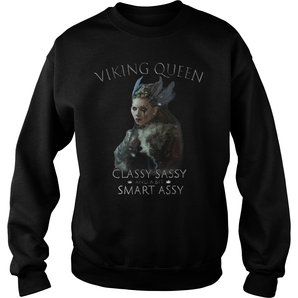 Viking queen classy sassy and a bit smart assy Sweater