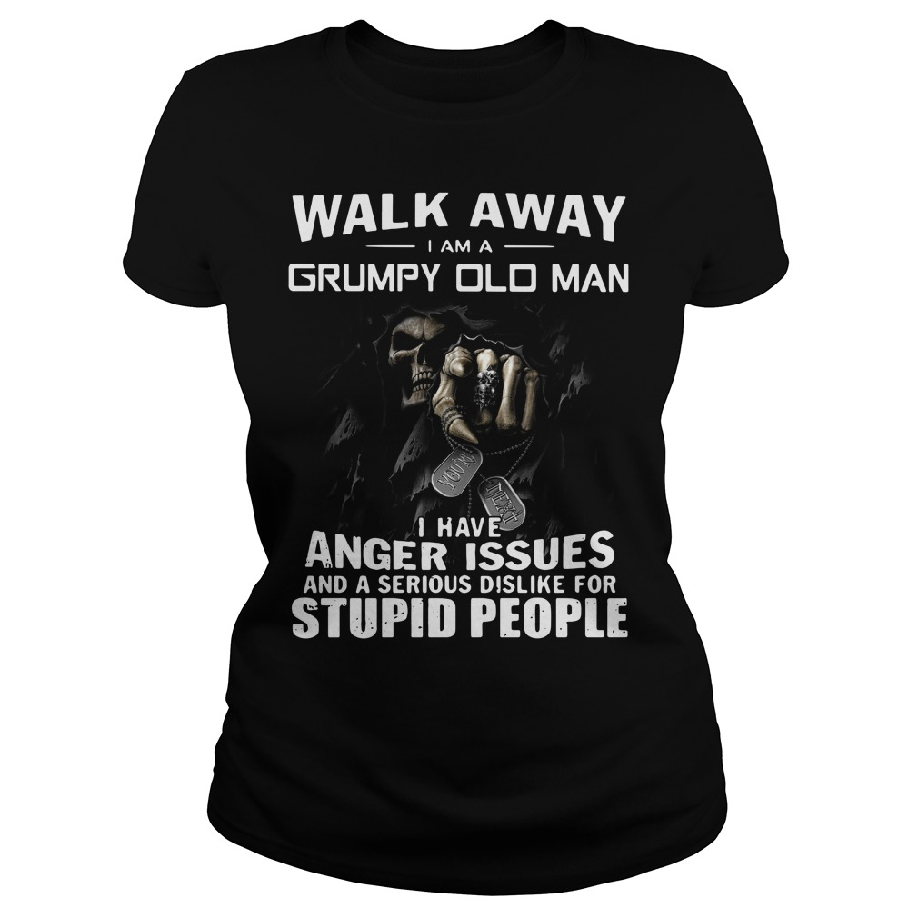 Walk away I am a grumpy old man I have anger issues Ladies Tee