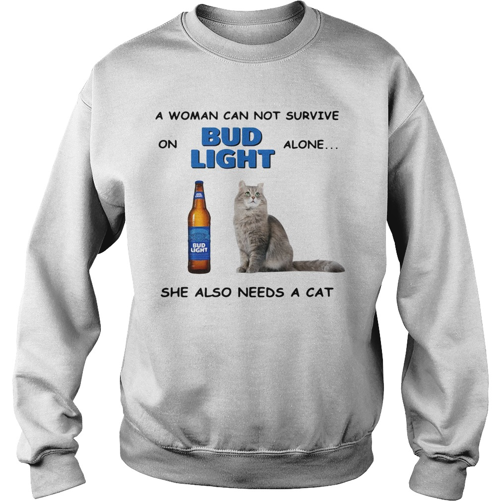 A woman can not survive on Bub Light alone she also needs a cat Sweater