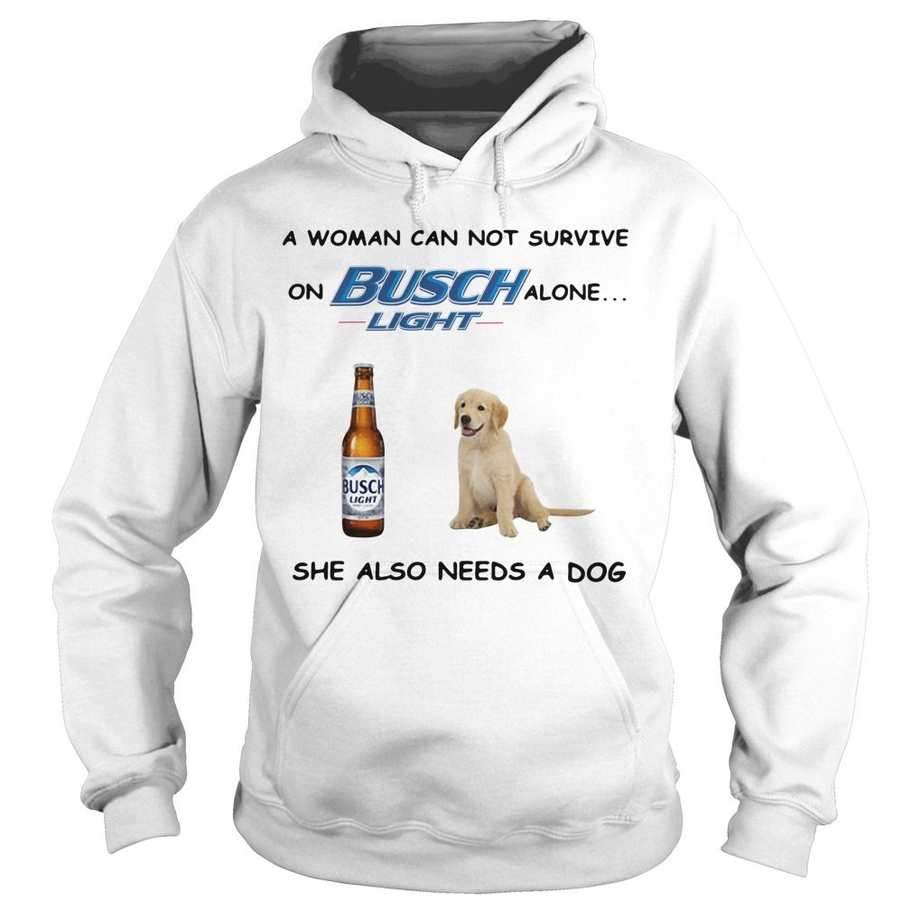 A woman can not survive on Busch Light alone she also needs a cat Hoodie