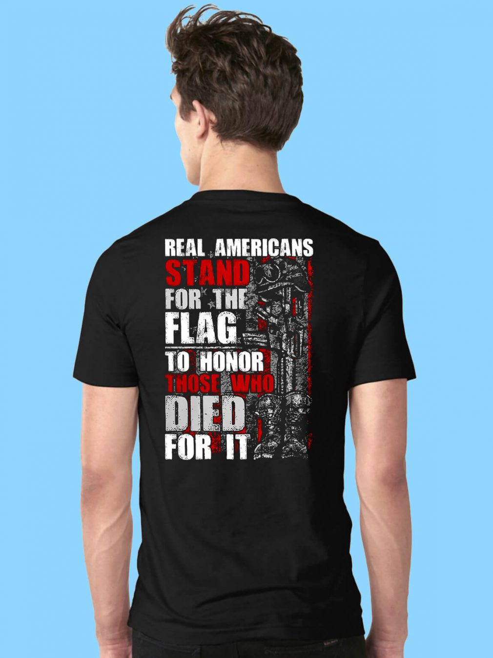Americans stand for the Flag to honor those who died for it Guys Shirt Back Mockup