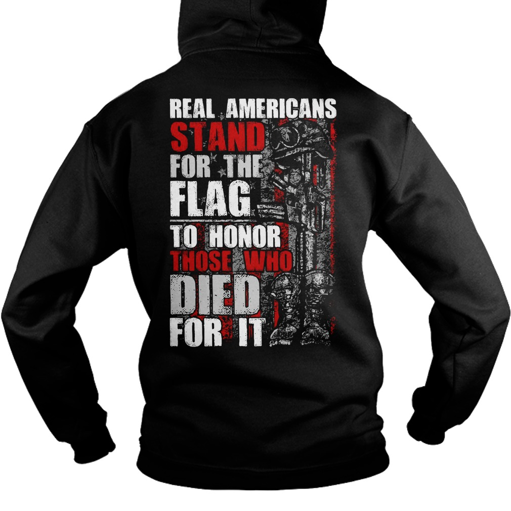 Americans stand for the Flag to honor those who died for it Hoodie Back Mockup