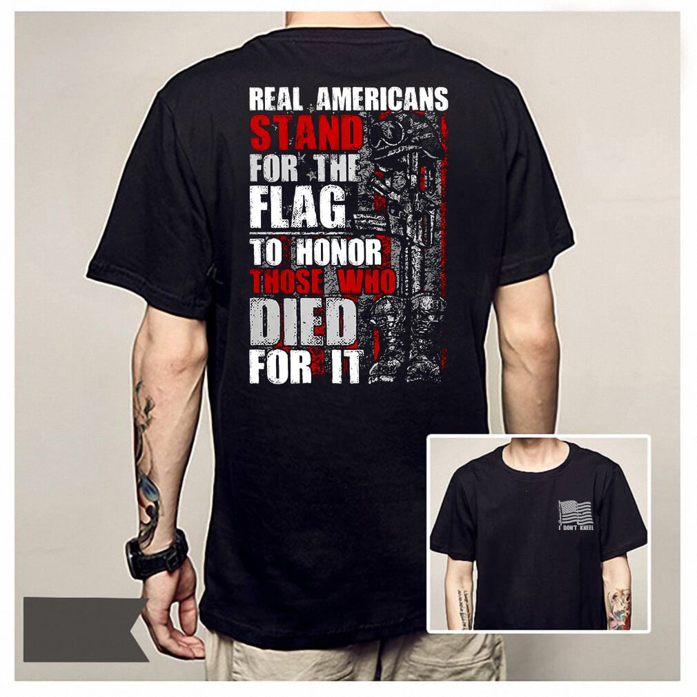 Americans stand for the Flag to honor those who died for it shirt