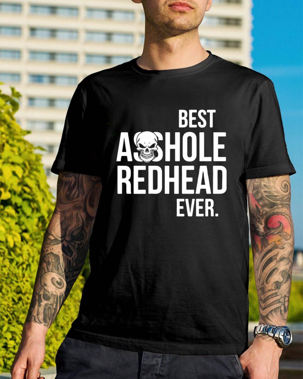 Best asshole redhead ever shirt