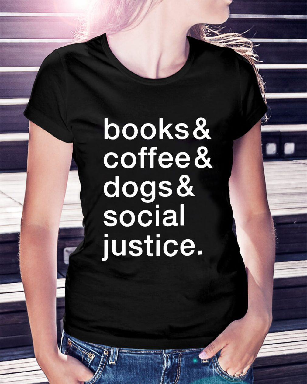 Books and coffee and dogs and social justice Ladies Tee