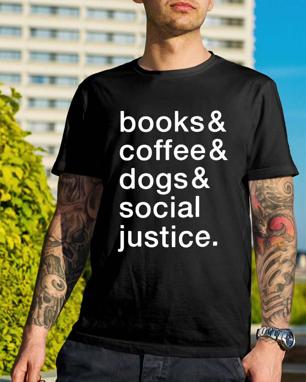 Books and coffee and dogs and social justice shirt