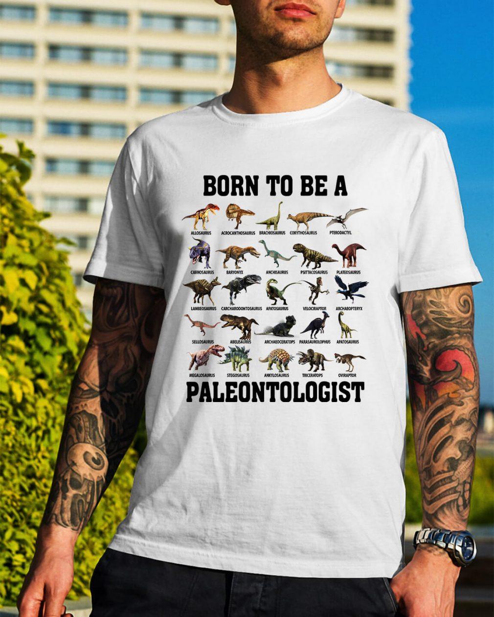 Born to be a Paleontologist Guys Shirt
