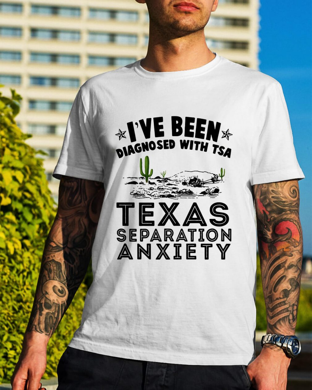 Cactus I've been diagnosed with TSA Texas separation anxiety shirt