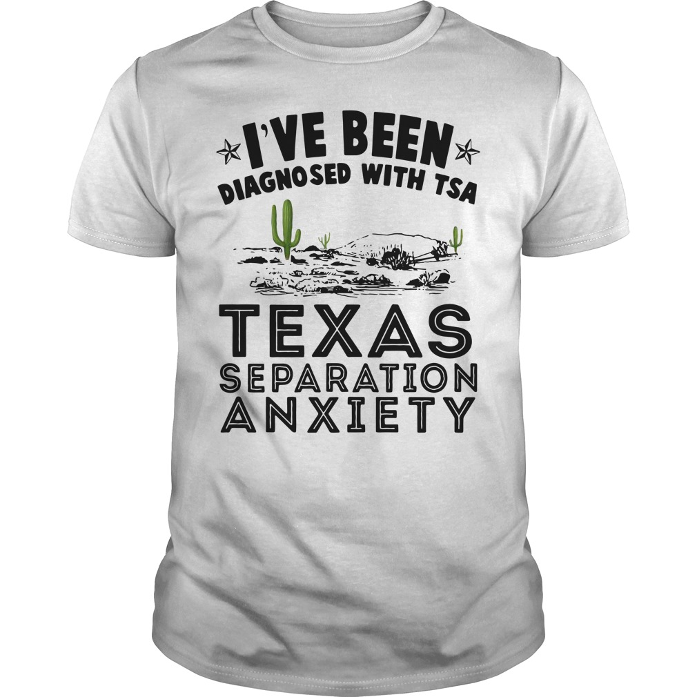 Cactus I've been diagnosed with TSA Texas separation anxiety Guys Shirt
