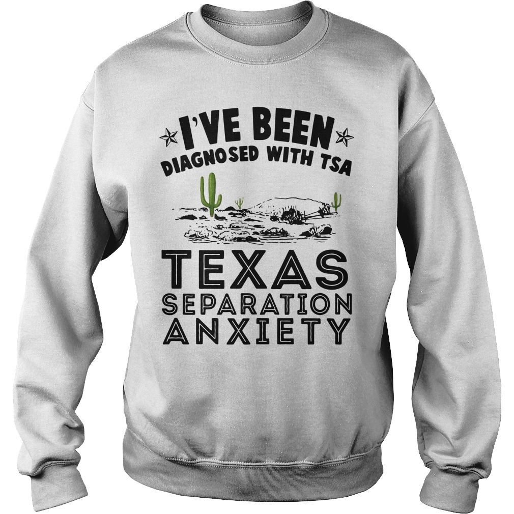 Cactus I've been diagnosed with TSA Texas separation anxiety Sweater