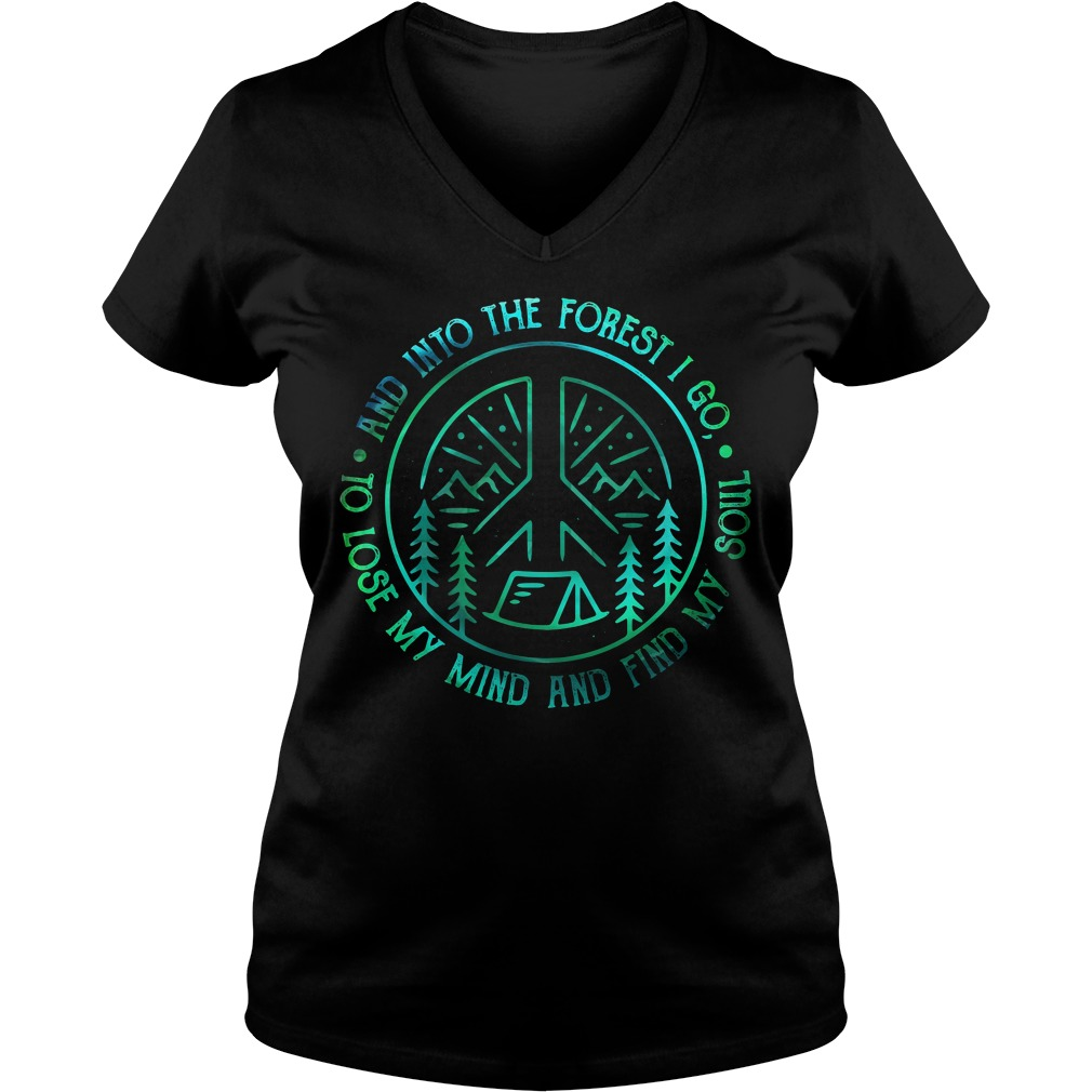 Camping and into the forest I go to lose my mind and find my soul V-neck T-shirt