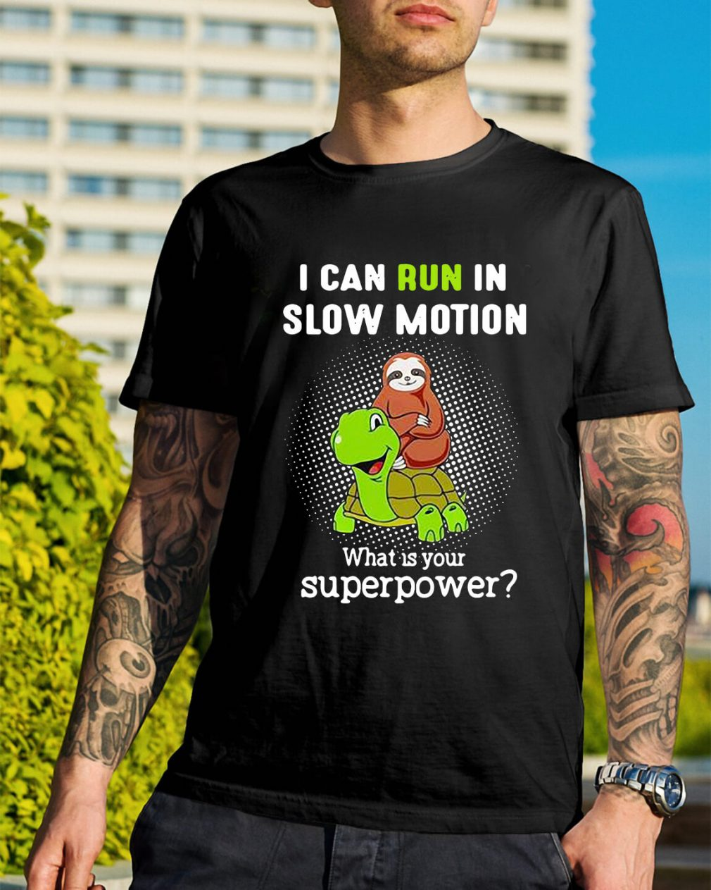 I can run in slow motion what is your superpower shirt