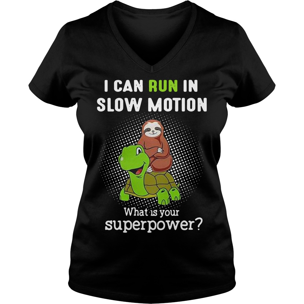 I can run in slow motion what is your superpower V-neck T-shirt