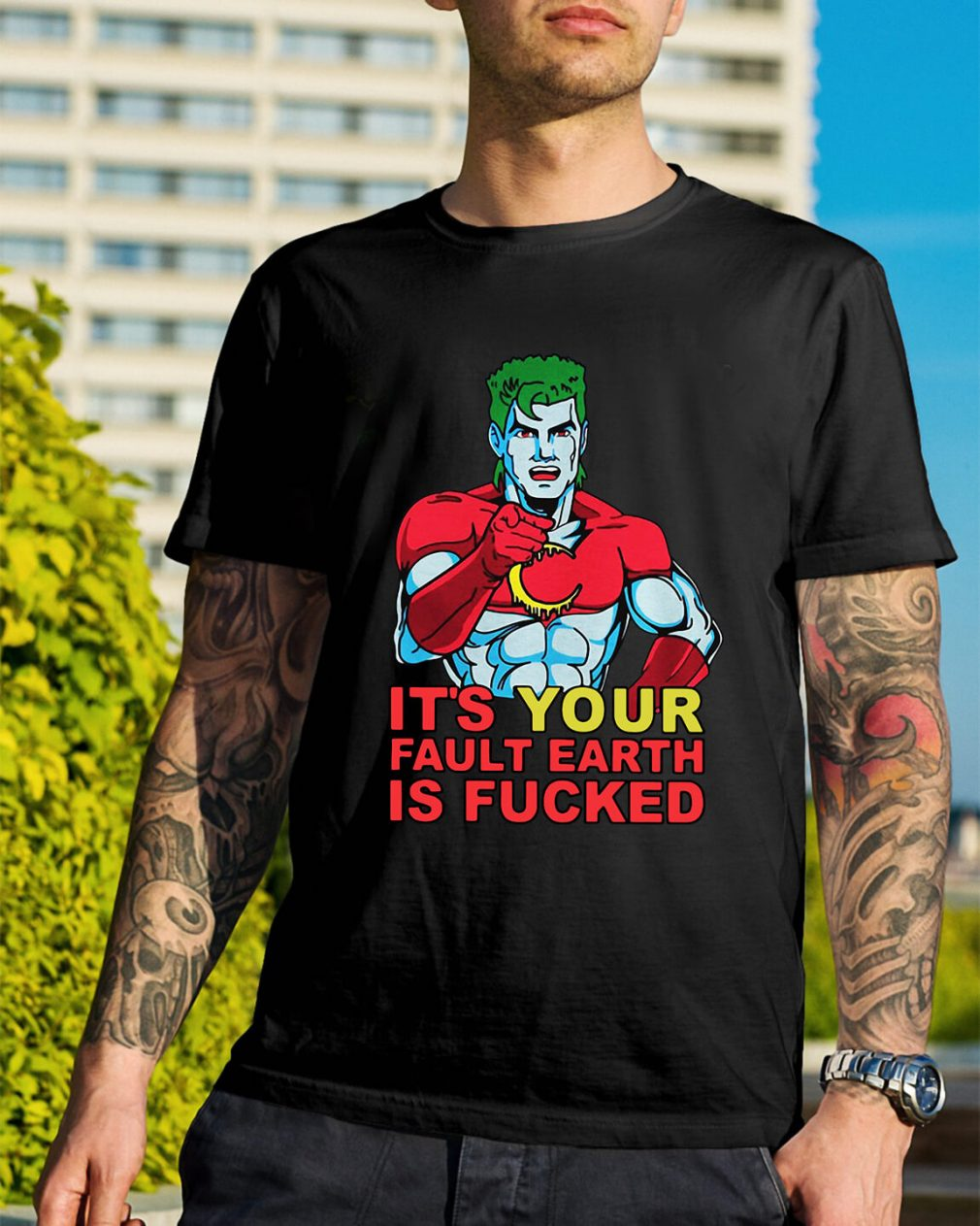 Captain Planet it's your fault earth is fucked shirt