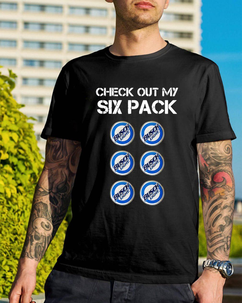 Check out my six pack Busch Light shirt