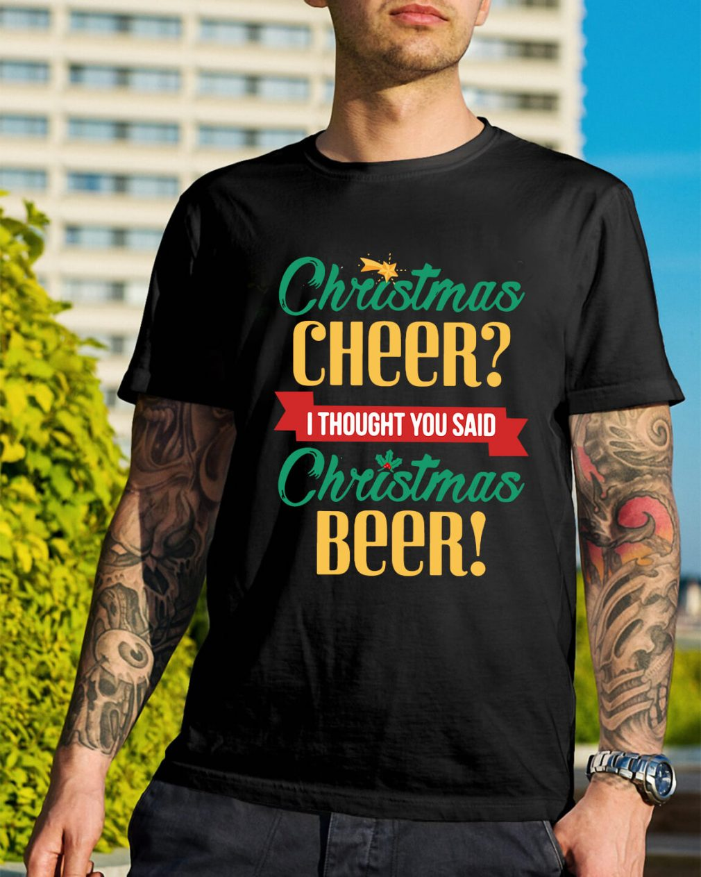 Christmas cheer I thought you said Christmas beer Guys Shirt