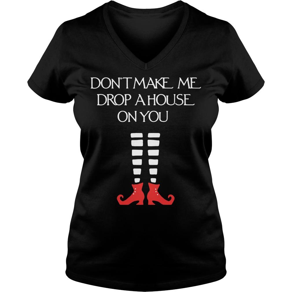 Christmas don't make me drop a house on you V-neck T-shirt