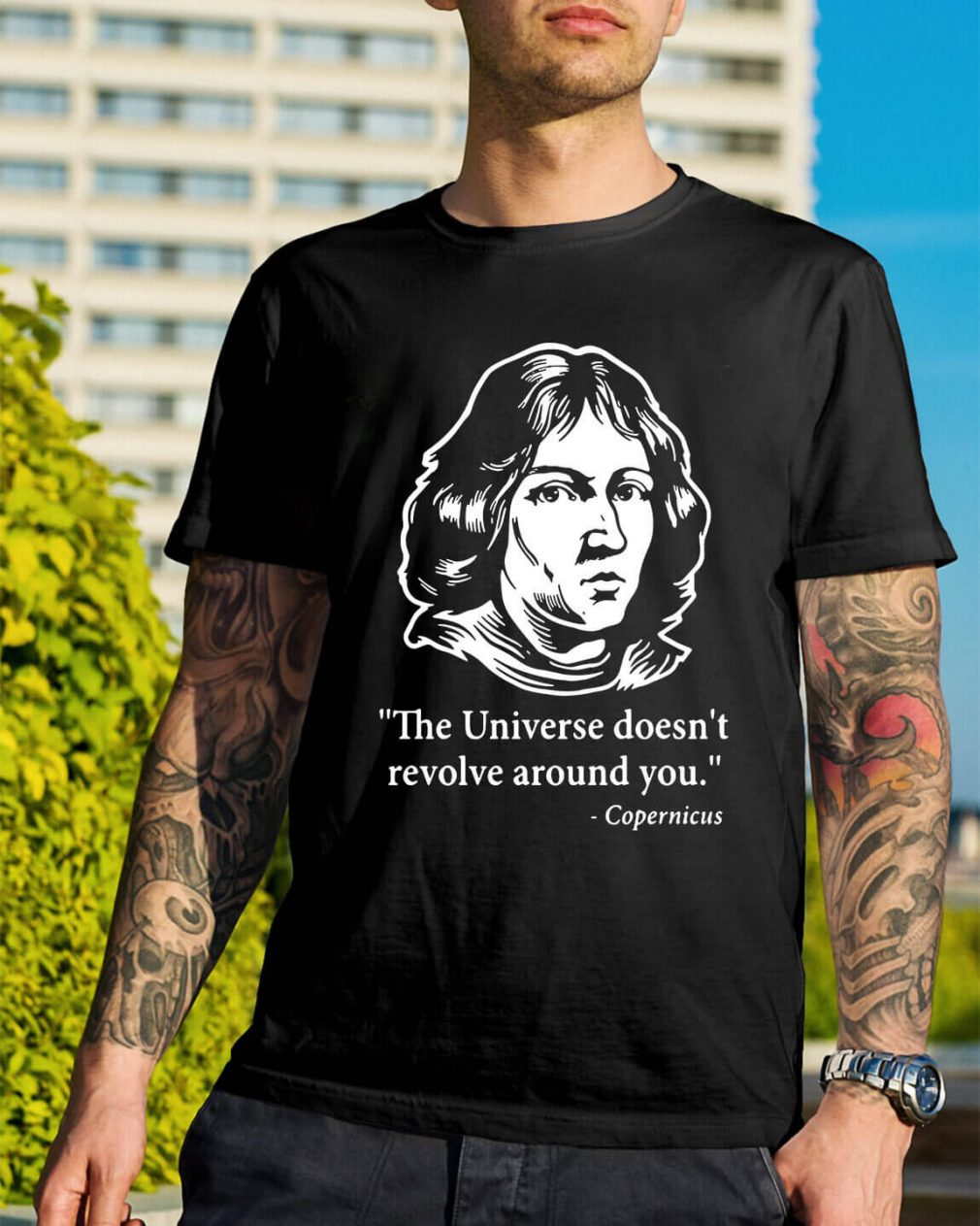 Copernicus - The Universe doesn't revolve around you shirt