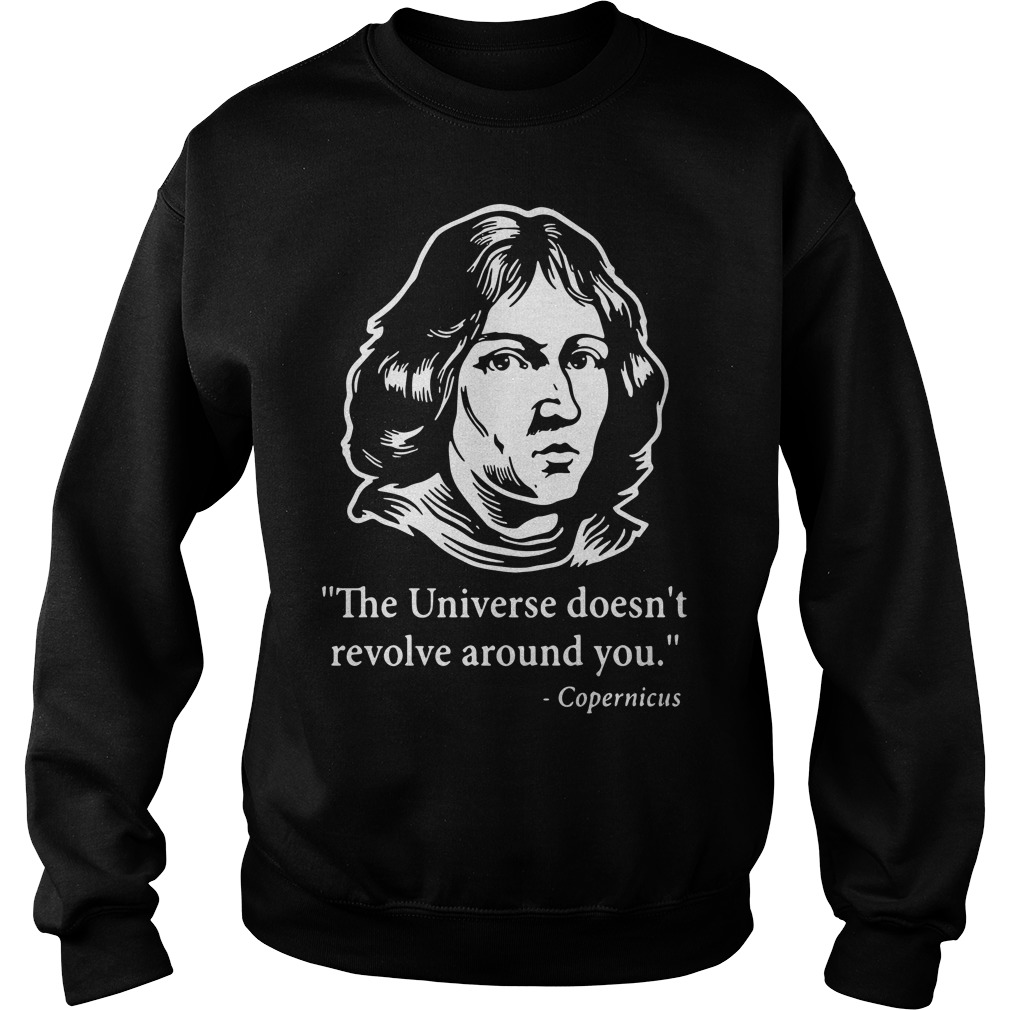 Copernicus - The Universe doesn't revolve around you Sweater