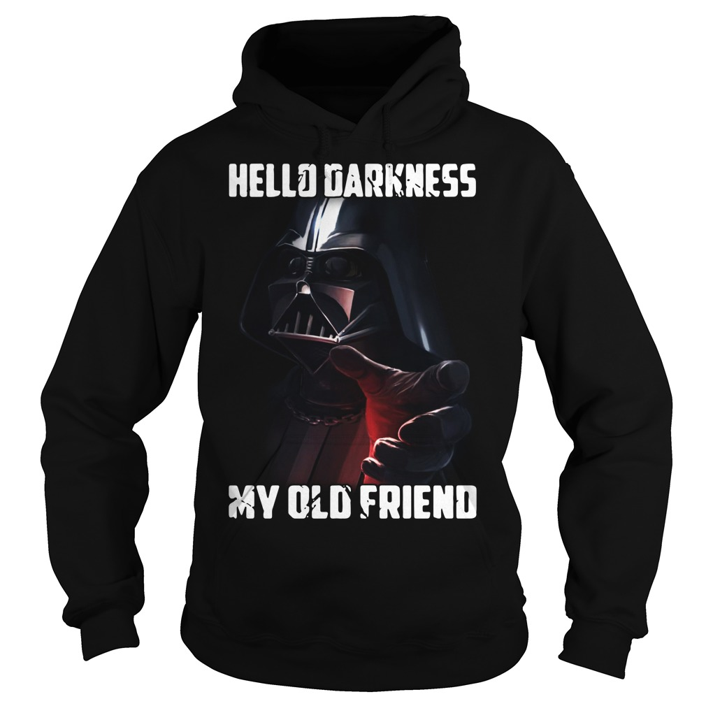 Darth Vader Star Wars hello Darkness my old friend Hoodie