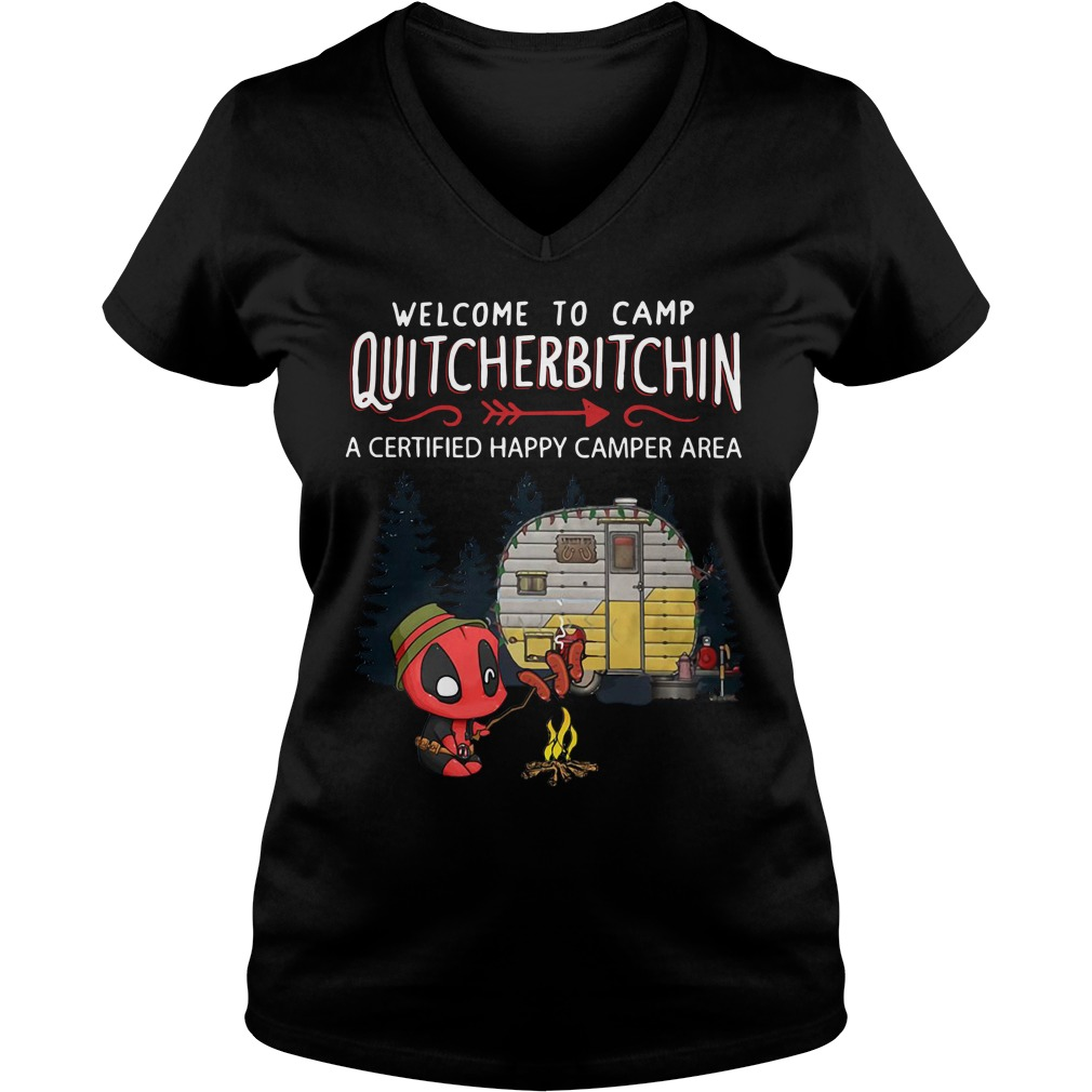 Deadpool welcome to camp quitcherbitchin a certified happy V-neck T-shirt