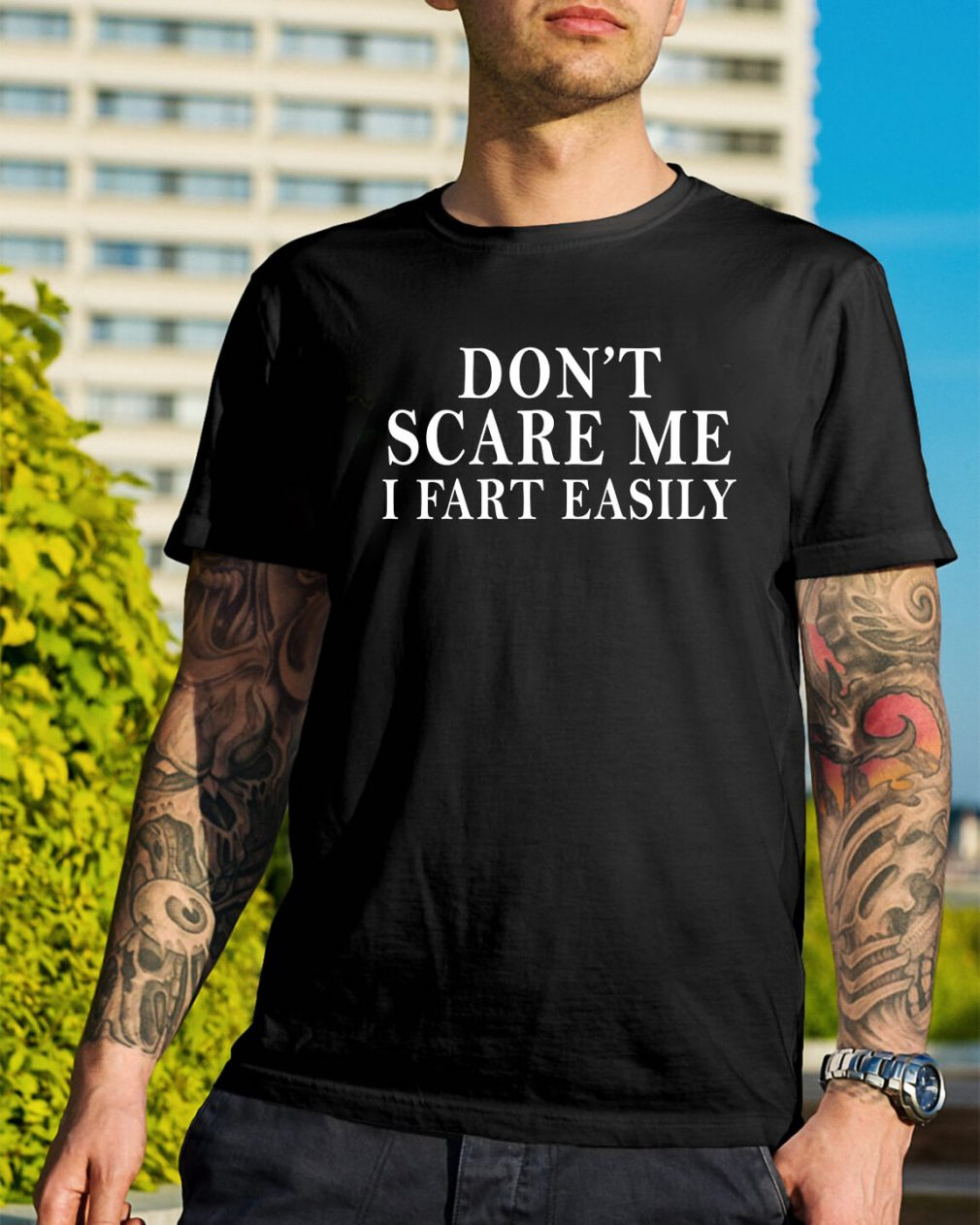 Don't scare me I fart easily shirt