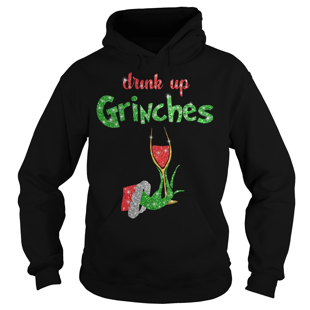 Drink up Grinches Christmas Hoodie
