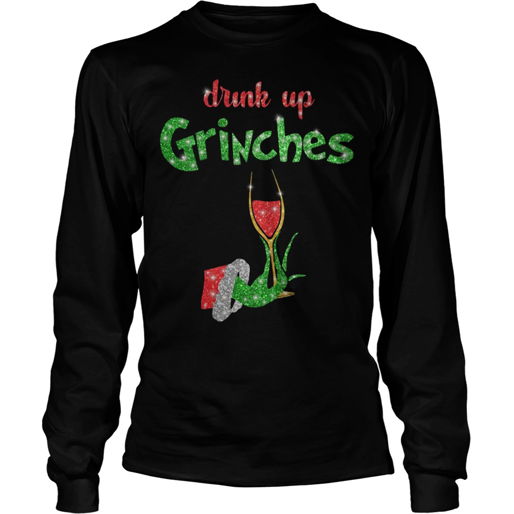 Drink up Grinches Christmas Longsleeve Tee