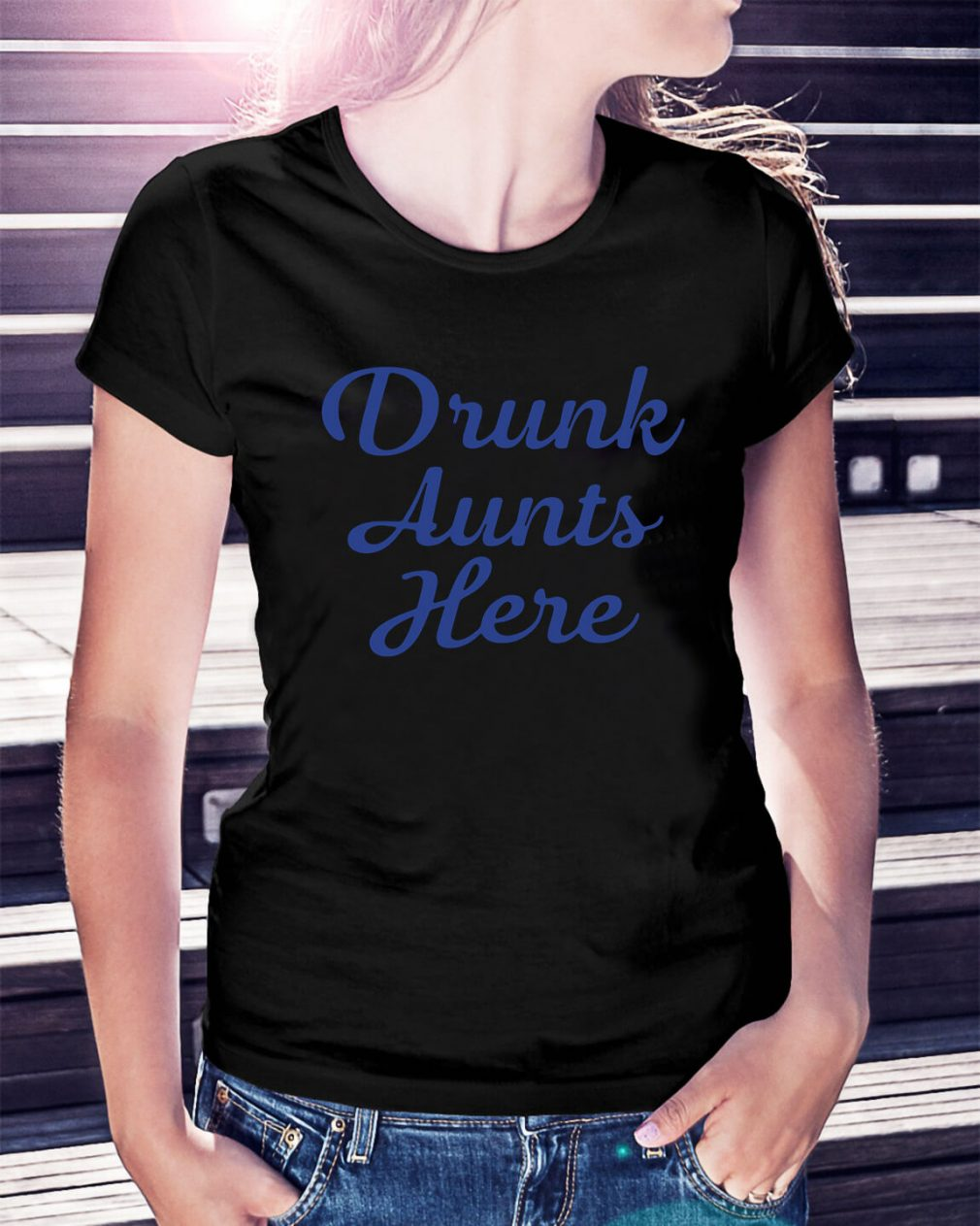 Drunk aunts here Ladies Tee