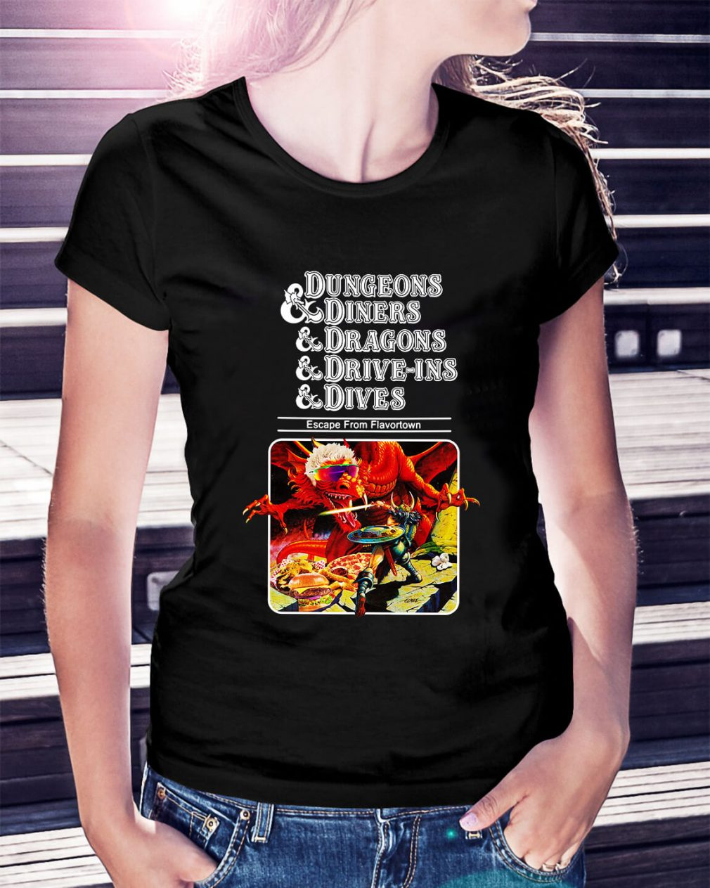 Dungeons and diners and dragons and drive-ins and dives Ladies Tee