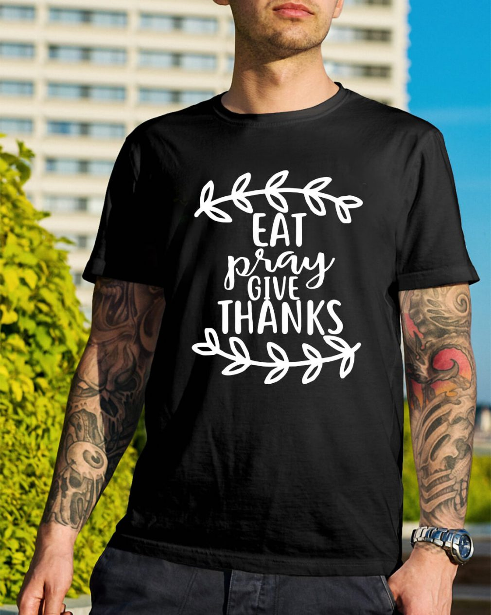 Eat pray give thanks shirt