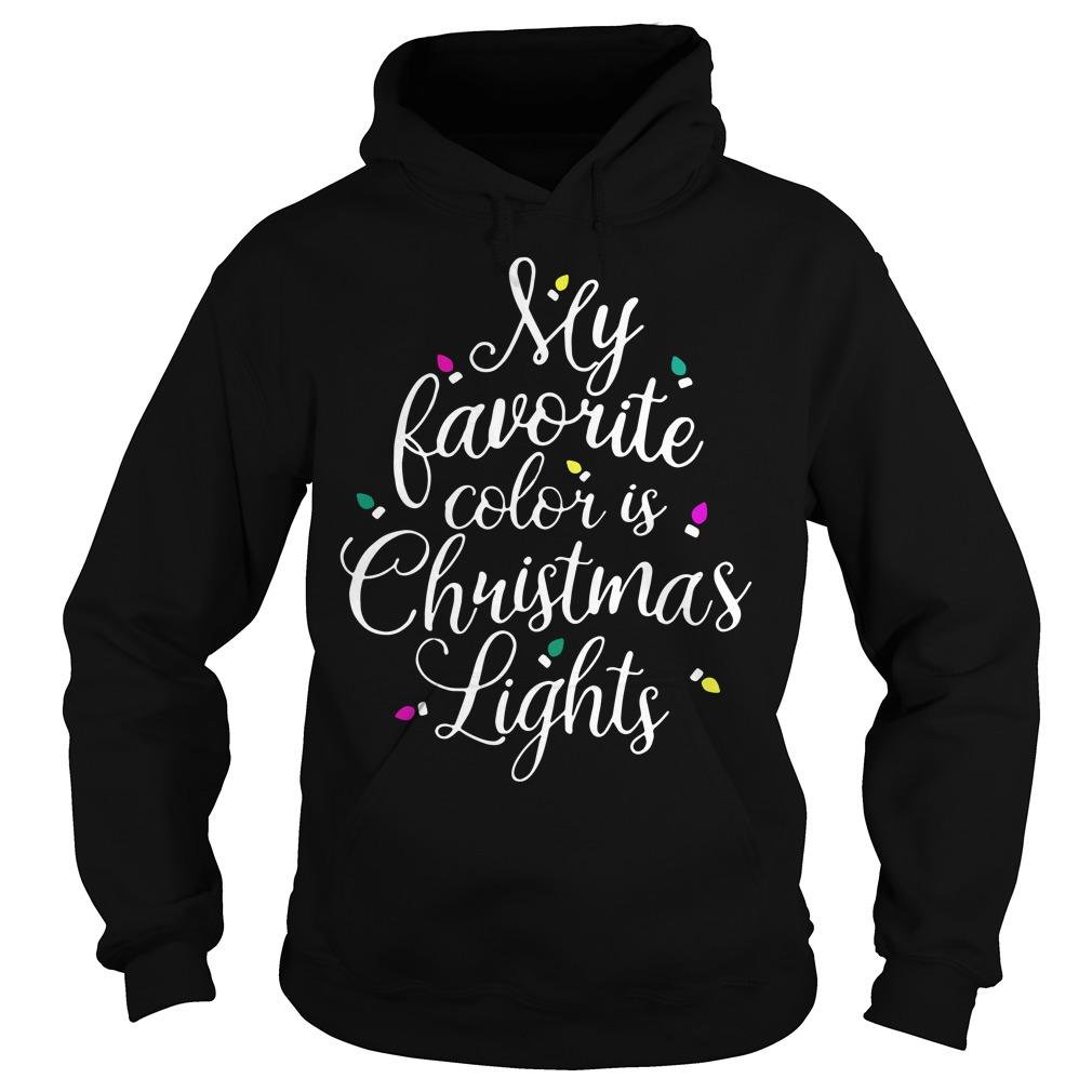 My favorite color is Christmas lights Hoodie