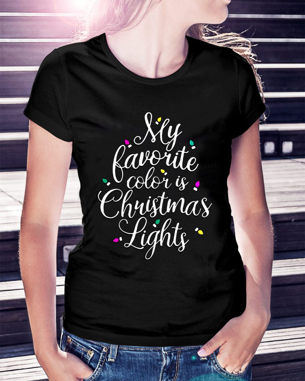My favorite color is Christmas lights Ladies Tee
