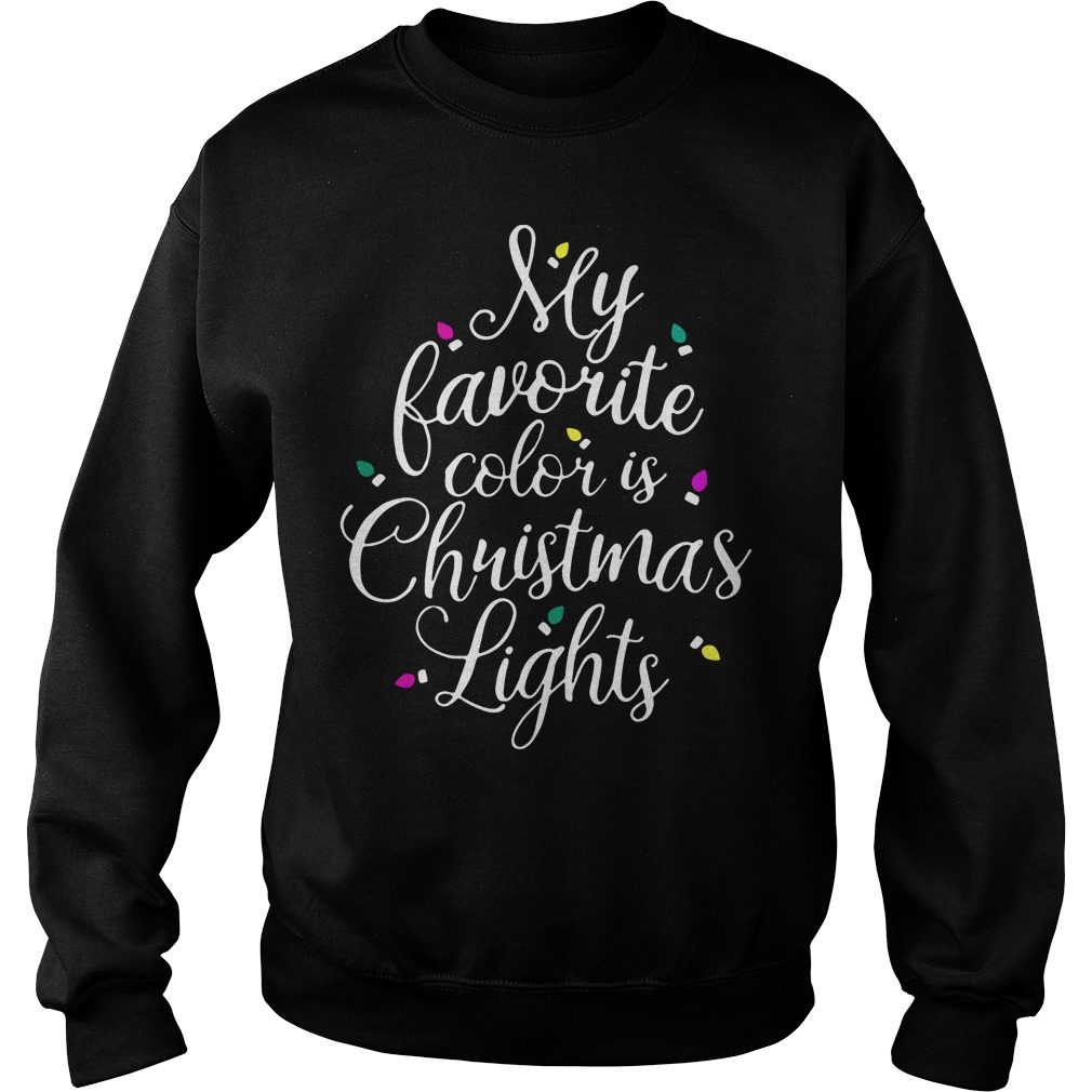 My favorite color is Christmas lights Sweater