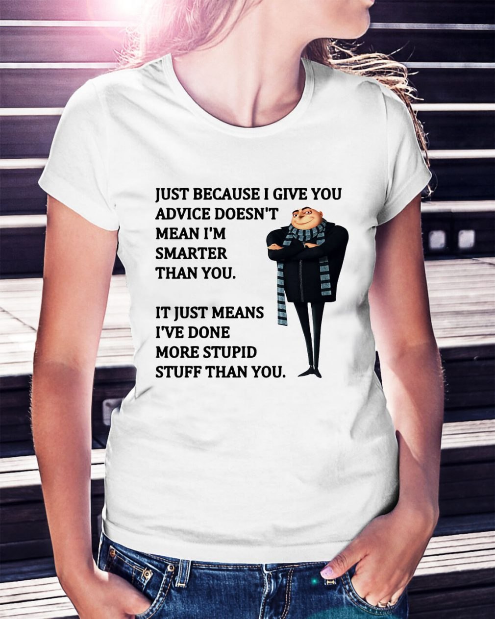 Felonius Gru - Just because I give you advice doesn't mean Ladies Tee