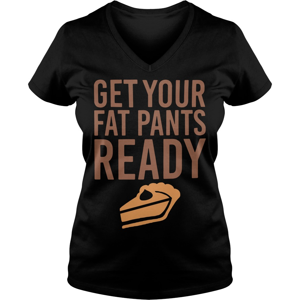 Get your fat pants ready V-neck T-shirt